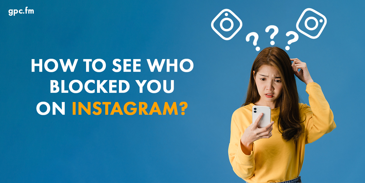 How to check who blocked you on Instagram?